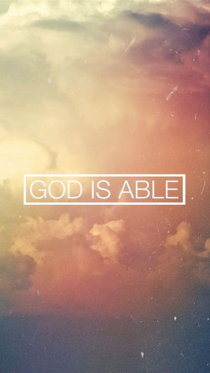 ... our god is able in his name we overcome for the lord our god is able
