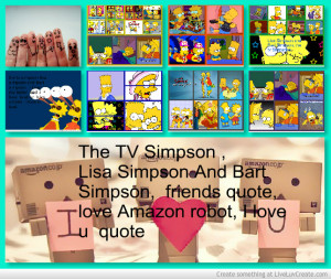 ... Lisa Simpson And Bart Simpson Friends Love Amazon Robot I Love U Quote