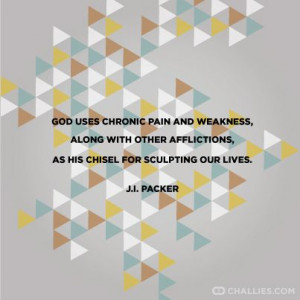 ... afflictions, as his chisel for sculpting our lives.