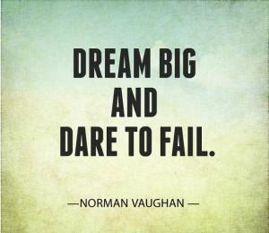 Dare To Fail - Dream Quotes