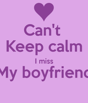 quotes i miss my boyfriend quotes i miss my boyfriend quotes i miss my ...