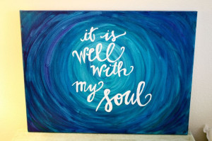It Is Well With My Soul Custom Quote Canvas by ACsAcrylics on Etsy, $ ...