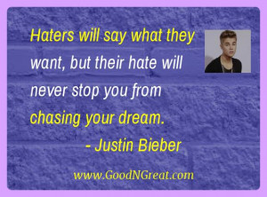 """... hate will never stop you from chasing your dream."""" – Justin Bieber"""