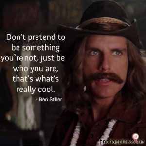 love this quote by Ben Stiller. He's in disguise while he's saying ...