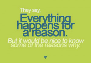 They say everything happens for a reason