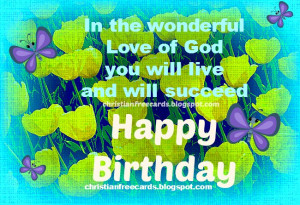 Christian Wish on your Happy Birthday. Free christian quotes for ...