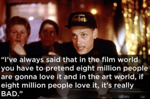 On filmmaking. | 17 John Waters Quotes That Affirm Your Life Decisions