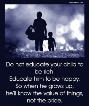 Nice parents quotes-thoughts-Child-Education-Price-Value-Rich