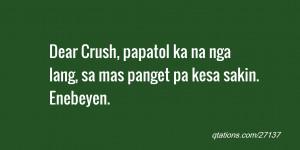 Dear Crush Quotes Dear crush, papatol ka na nga
