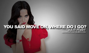 Katy perry, quotes, sayings, move on