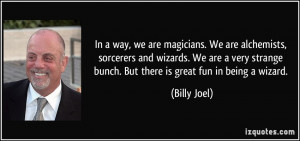 More Billy Joel Quotes