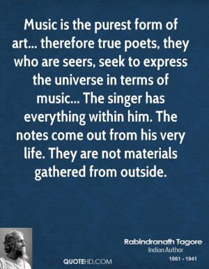 Music is the purest form of art... therefore true poets, they who are ...