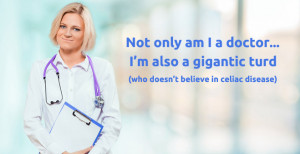 ... Family Members Call Celiac a Fad Disease. Oh…and They're Doctors