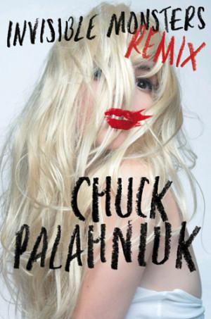 Invisible Monsters Remix: nuovo romanzo di Chuck Palahniuk a Giugno ...