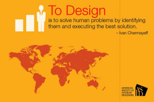 ... executing the best solution. - Ivan Chermayeff #design #ASID #Quotes