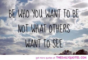 be-who-you-want-to-be-quote-motivational-life-quotes-sayings-pictures ...