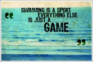 Swimming Quote by fearlessgurl