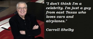 Carroll shelby famous quotes 4