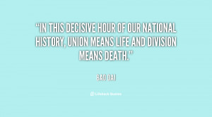 In this decisive hour of our national history, union means life and ...