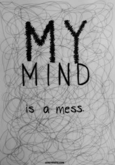 My mind is a mess. I'm trying to figure out why I lied but all the ...