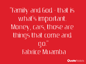 """... Money, cars, those are things that come and go."""" — Fabrice Muamba"""