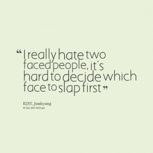 Funny Quotes Hate Two Faced People Hard Decide Which Face