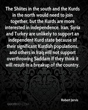 The Shiites in the south and the Kurds in the north would need to join ...