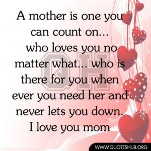 ... you-when-ever-you-need-her-and-never-lets-you-down.-I-love-you-mom.jpg