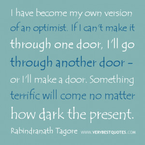 ... my own version of an optimist if i can t make it through one door i ll