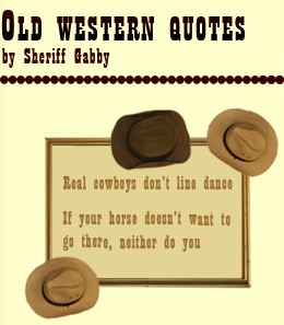 Old western phrases and quotes quotesgram - Wild west funny ...