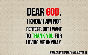 dear-god-i-know-i-am-not-perfect-but-i-want-to-thank-you-for-loving-me ...