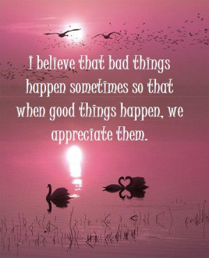 Bad things happen for a reason.