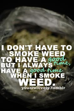 ... quotes tumblr more maryjane get high weed smoke so true weed quotes