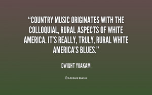 Country music originates with the colloquial, rural aspects of white ...