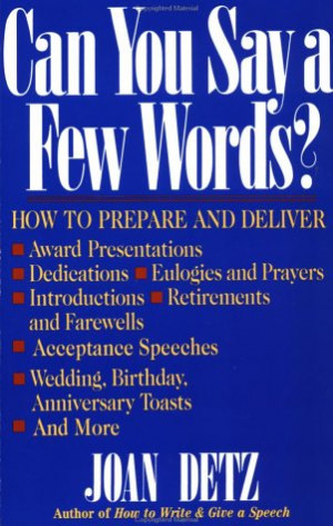 Can You Say a Few Words?: How to Prepare and Deliver Award ...