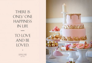 ... in life it would be To Love And Be Loved And TO EAT SWEETS