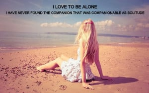 alone-girl-quotes-love-to-be-alone-solitude.jpg