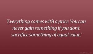 ... gain something if you don't sacrifice something of equal value