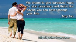 ... : dream Picture Quotes , Fate Picture Quotes , Hope Picture Quotes
