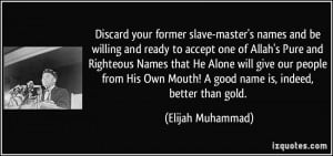 Discard your former slave-master's names and be willing and ready to ...
