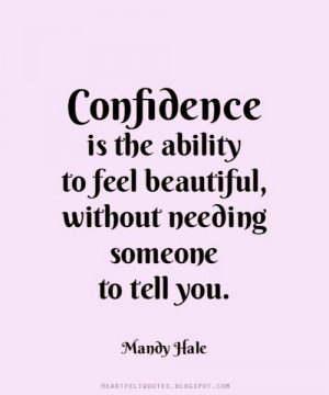 confidence-ability-feel-beautiful-mandy-hale-daily-quotes-sayings ...