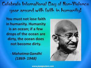 ... Day of Non-Violence: Mahatma Gandhi's quote on 'faith in humanity