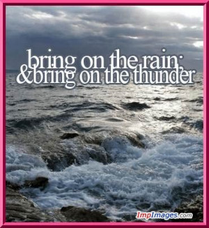 http://www.allgraphics123.com/bring-on-the-rain-bring-on-the-thunder/