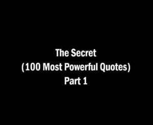 secret pictures and quotes | The Secret - 100 Most Powerful Quotes ...