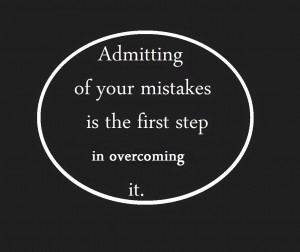 Quotes and Sayings: Admitting of Your Mistakes