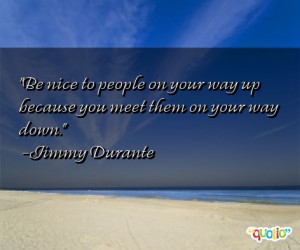 Be nice to people on your way