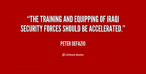 ... and equipping of Iraqi security forces should be accelerated