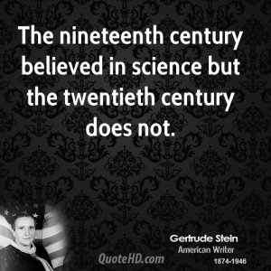 Gertrude Stein Science Quotes