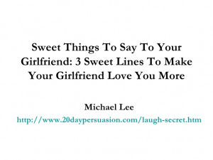 thing to say to your girlfriend sweet things to say to your girlfriend