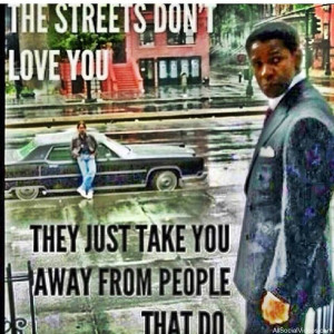 According to this Denzel Washington inspired Meme: 'The Streets Don't ...